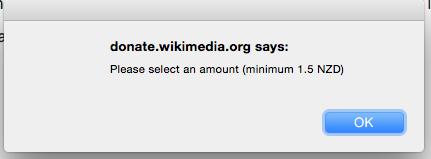 donate.wikimedia.org says: Please select an amount (minimum 1.5 NZD)