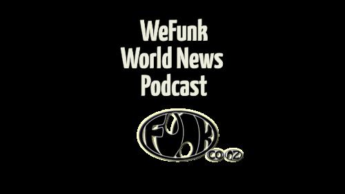 WEFUNK WORLD NEWS PODCAST